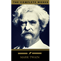 Mark Twain: The Complete Works (Golden Deer Classics) (English Edition)