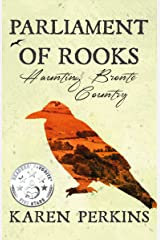 Parliament of Rooks: Haunting Brontë Country (Ghosts of Haworth Book 1) Kindle Edition