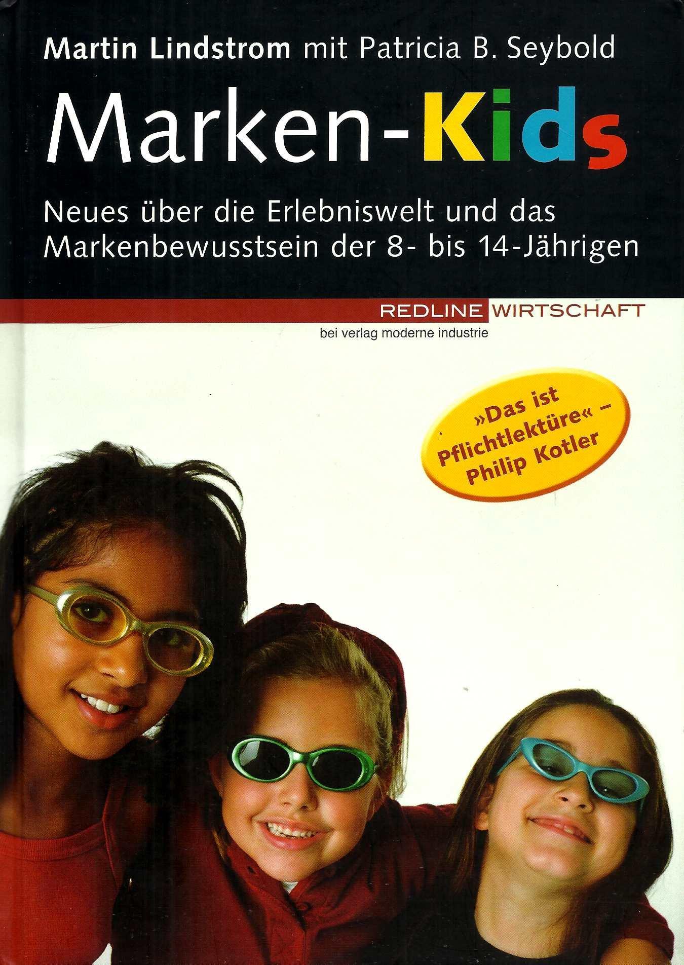 Marken-Kids. Neues über die Erlebniswelt und das Markenbewusstsein der 8-14 Jährigen