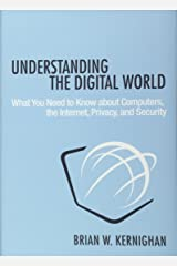 Understanding the Digital World: What You Need to Know about Computers, the Internet, Privacy, and Security Hardcover