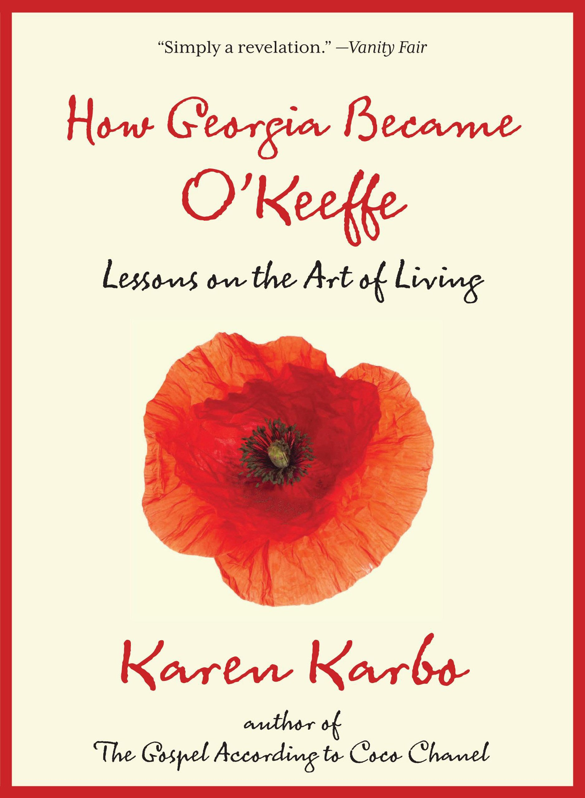 how georgia became o u0027keeffe lessons on the art of living karen