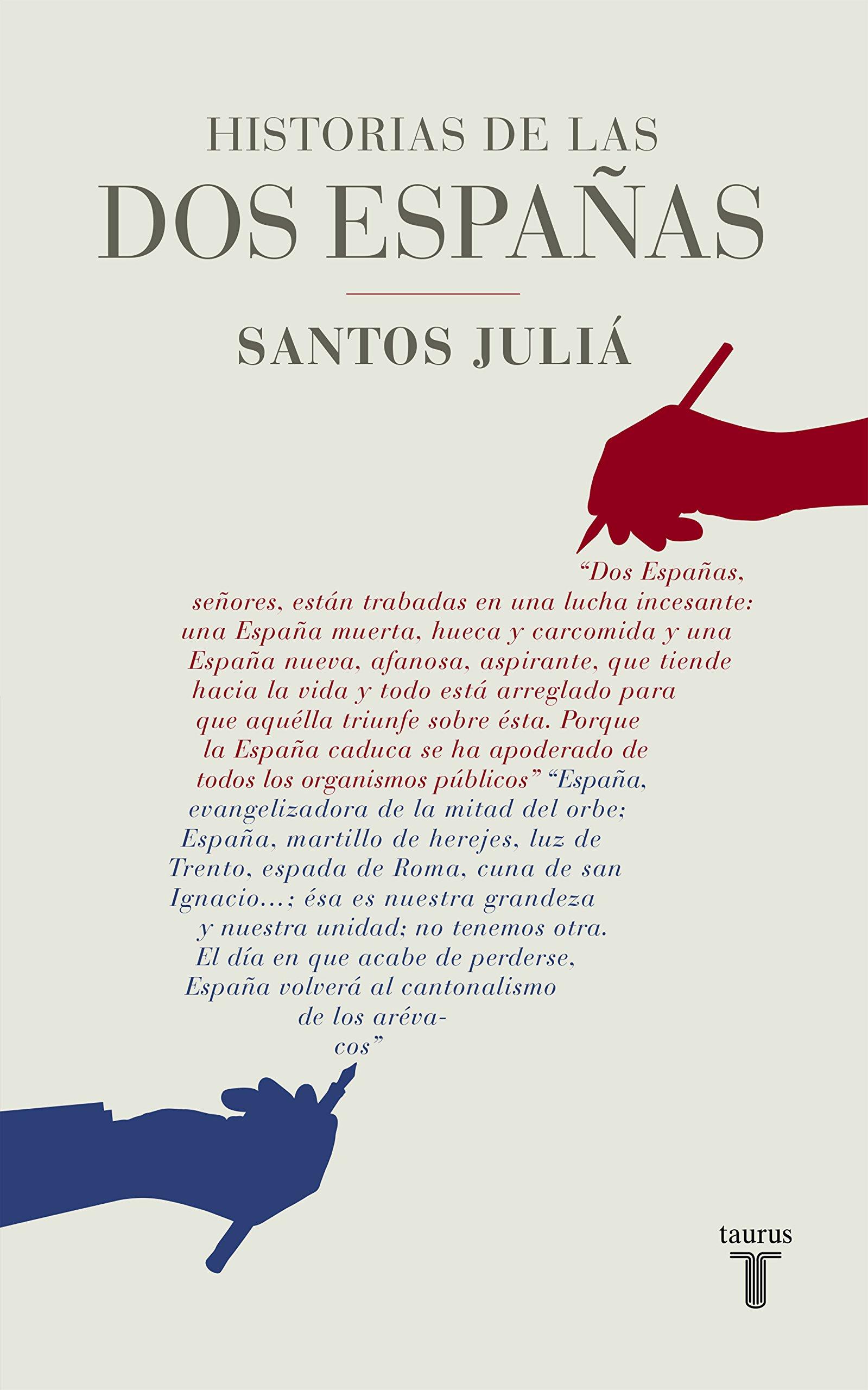 Historias de las dos Españas (Taurus Historia): Amazon.es: Santos Juliá: Libros
