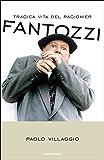 Tragica vita del ragionier Fantozzi (Biblioteca umoristica Mondadori)