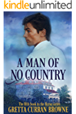 """A MAN OF NO COUNTRY : A """"Stand-Alone"""" Biographical Novel: Book 5 of the Lord Byron Series"""