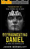 Defragmenting Daniel: The Face in a Jar: A Sci-Fi Thriller (The Defragmenting Daniel Trilogy Book 2)