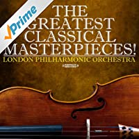 The Greatest Classical Masterpieces! (Digitally Remastered)