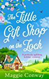 The Little Gift Shop on the Loch: A delightfully uplifting read!