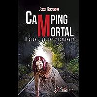 Camping mortal: Historia de un apocalipsis (Spanish Edition)
