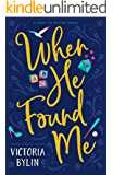 When He Found Me: A Contemporary Christian Novel (Road to Refuge Book 1)