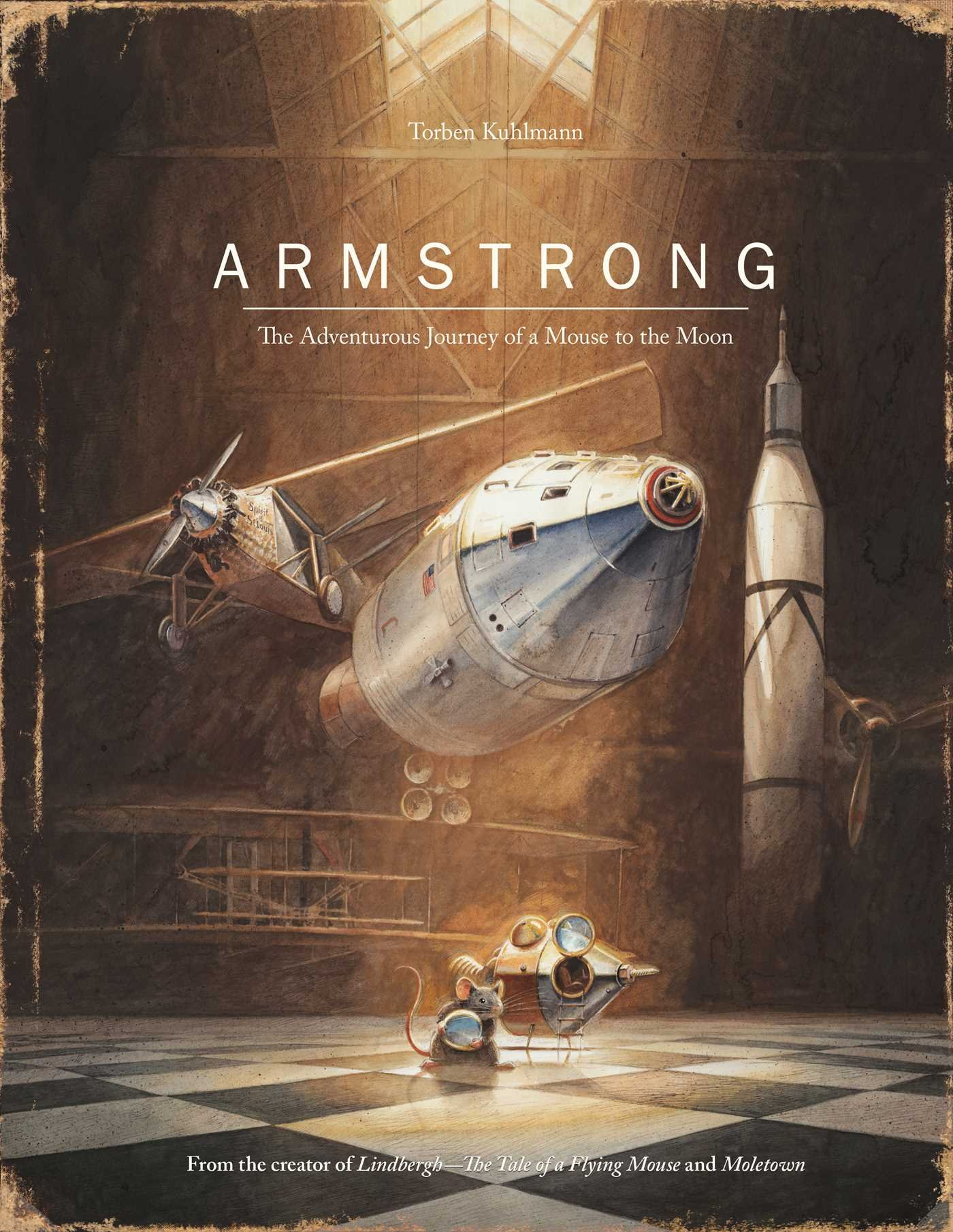 Armstrong  The Adventurous Journey Of A Mouse To The Moon  Mouse Adventures
