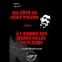 Du côté de chez Swann (suivi de À l'ombre des jeunes filles en fleurs): édition intégrale (Les grands auteurs français) (French Edition)