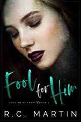 Fool for Him (Foolish at Heart Book 1) Kindle Edition