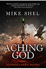 Aching God (Iconoclasts Book 1) Kindle Edition