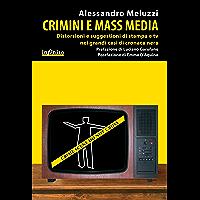 Crimini e mass media: Distorsioni e suggestioni di stampa e tv nei grandi casi di cronaca nera (iSaggi) (Italian Edition… book cover