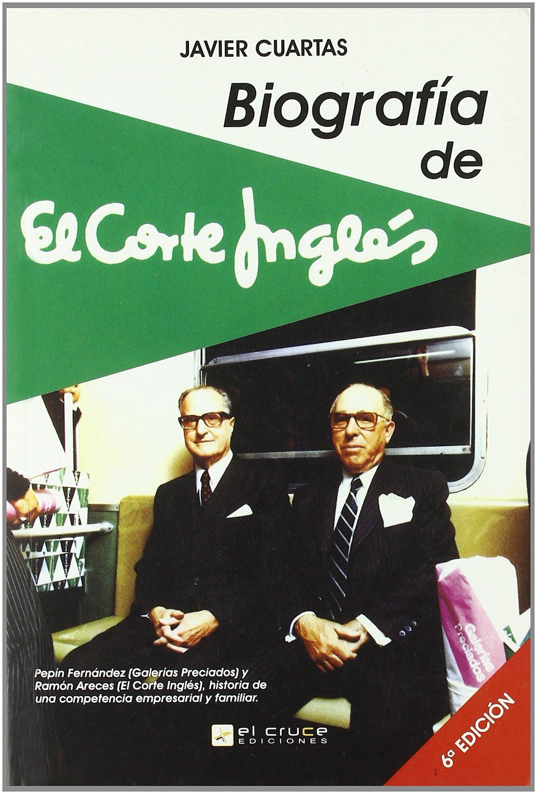 BIOGRAFIA DE EL CORTE INGLES: Amazon.es: CUARTAS,JAVIER: Libros