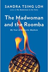 The Madwoman and the Roomba: My Year of Domestic Mayhem Kindle Edition