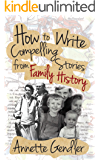 How to Write Compelling Stories from Family History
