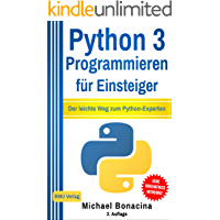 Python 3: Programmieren für Einsteiger: Der leichte Weg zum Python-Experten