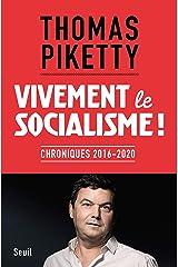 Vivement le socialisme !: Chroniques 2016-2020 (French Edition) Kindle Edition