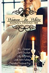 Women In White: Journals Through Time Kindle Edition
