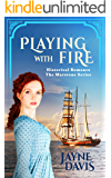 Playing with Fire: Historical Romance (The Marstone Series Book 3)