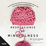 The Neuroscience of Mindfulness: The Astonishing Science Behind How Everyday Hobbies Help You Relax