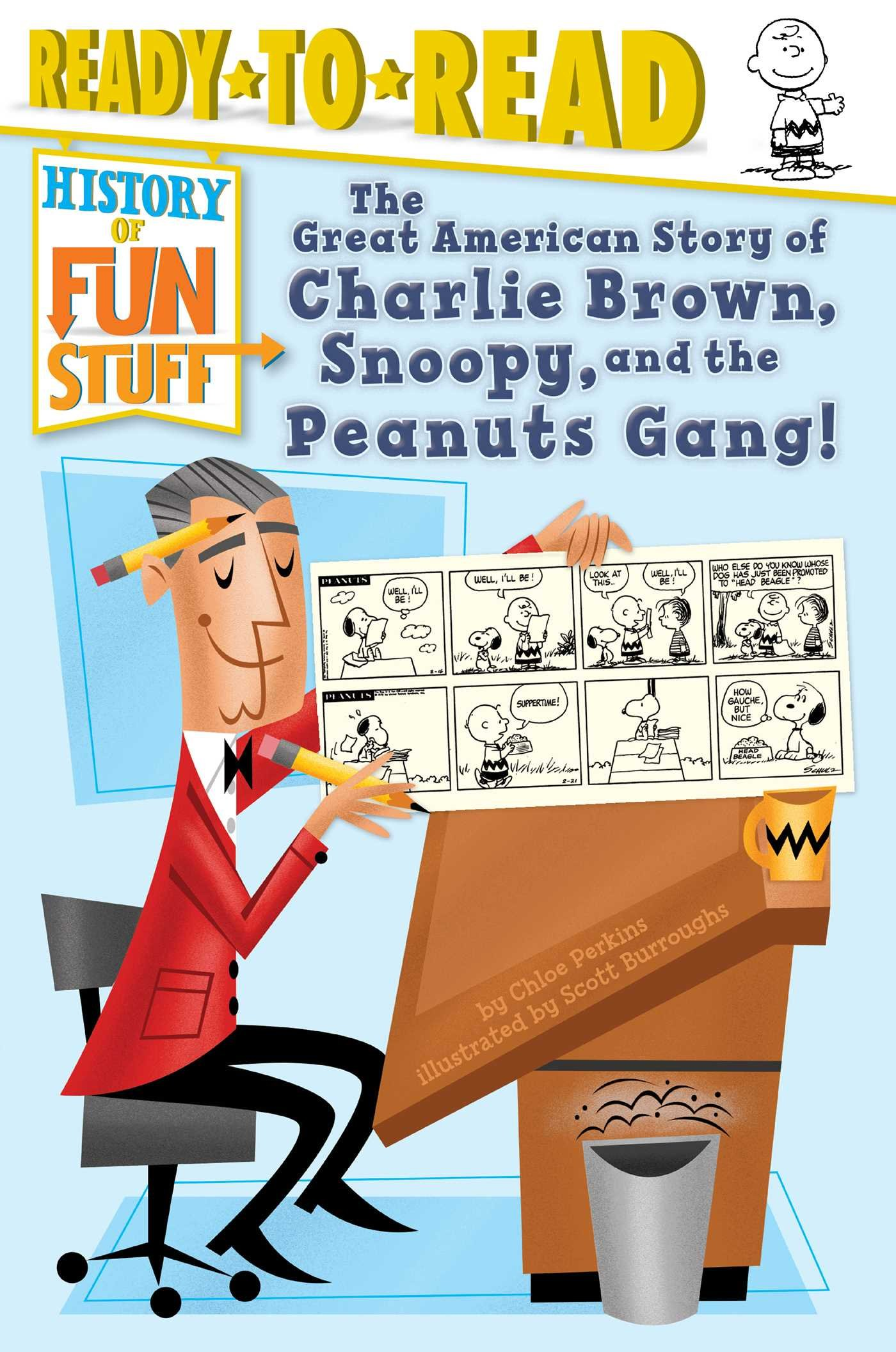 The Great American Story of Charlie Brown, Snoopy, and the Peanuts Gang! (History of Fun Stuff)