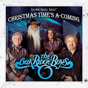 Oak Ridge Boys - Christmas Time's A-Coming - Amazon.com Music