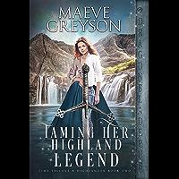 Taming Her Highland Legend (Time to Love a Highlander Book 2)