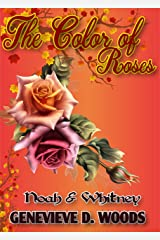 The Color of Roses: Noah and Whitney's Novella Series Kindle Edition