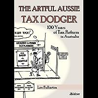 The Artful Aussie Tax Dodger: 100 Years of Tax Reform in Australia