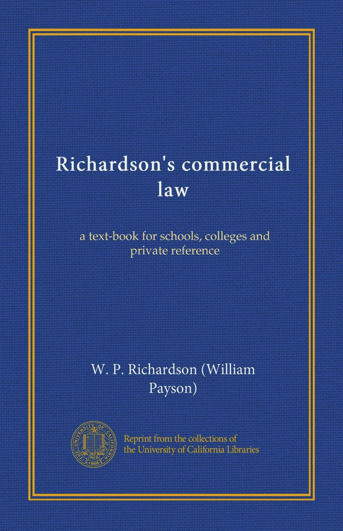 Download Richardson's commercial law: a text-book for schools, colleges and private reference ebook
