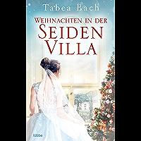 Weihnachten in der Seidenvilla: Eine Geschichte im Veneto (Seidenvilla-Saga 4) (German Edition)