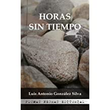 Horas sin tiempo (Spanish Edition) Oct 06, 2016