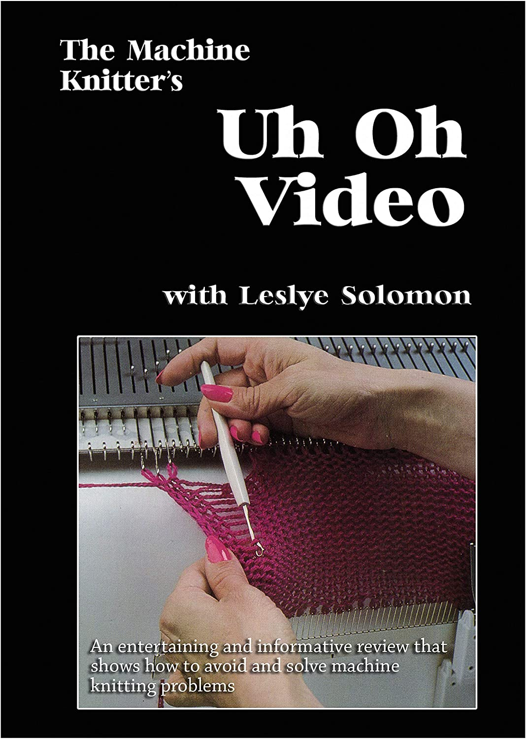 DVD with Leslye Solomon The Machine Knitters Uh Oh Video