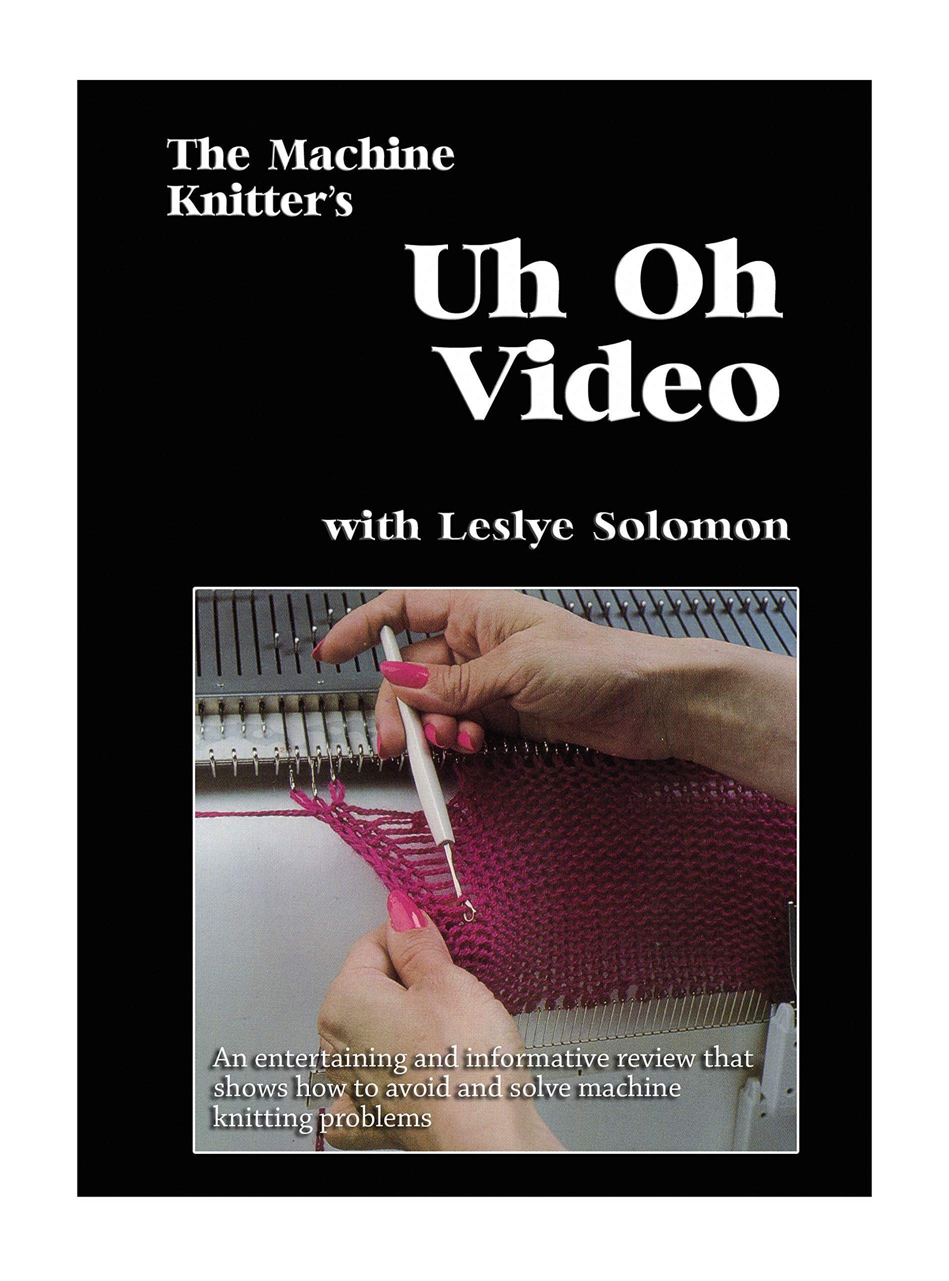 The Machine Knitter's Uh Oh Video (DVD) with Leslye Solomon by Woolstock Up Next Productions (Image #1)