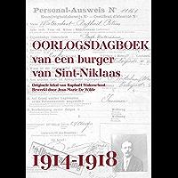 Oorlogsdagboek van een burger van Sint-Niklaas: 1914-1918