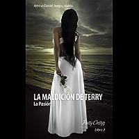 Romántica: La Maldición de Terry - La Pasión VoL.2: (Novela Romántica Erótica