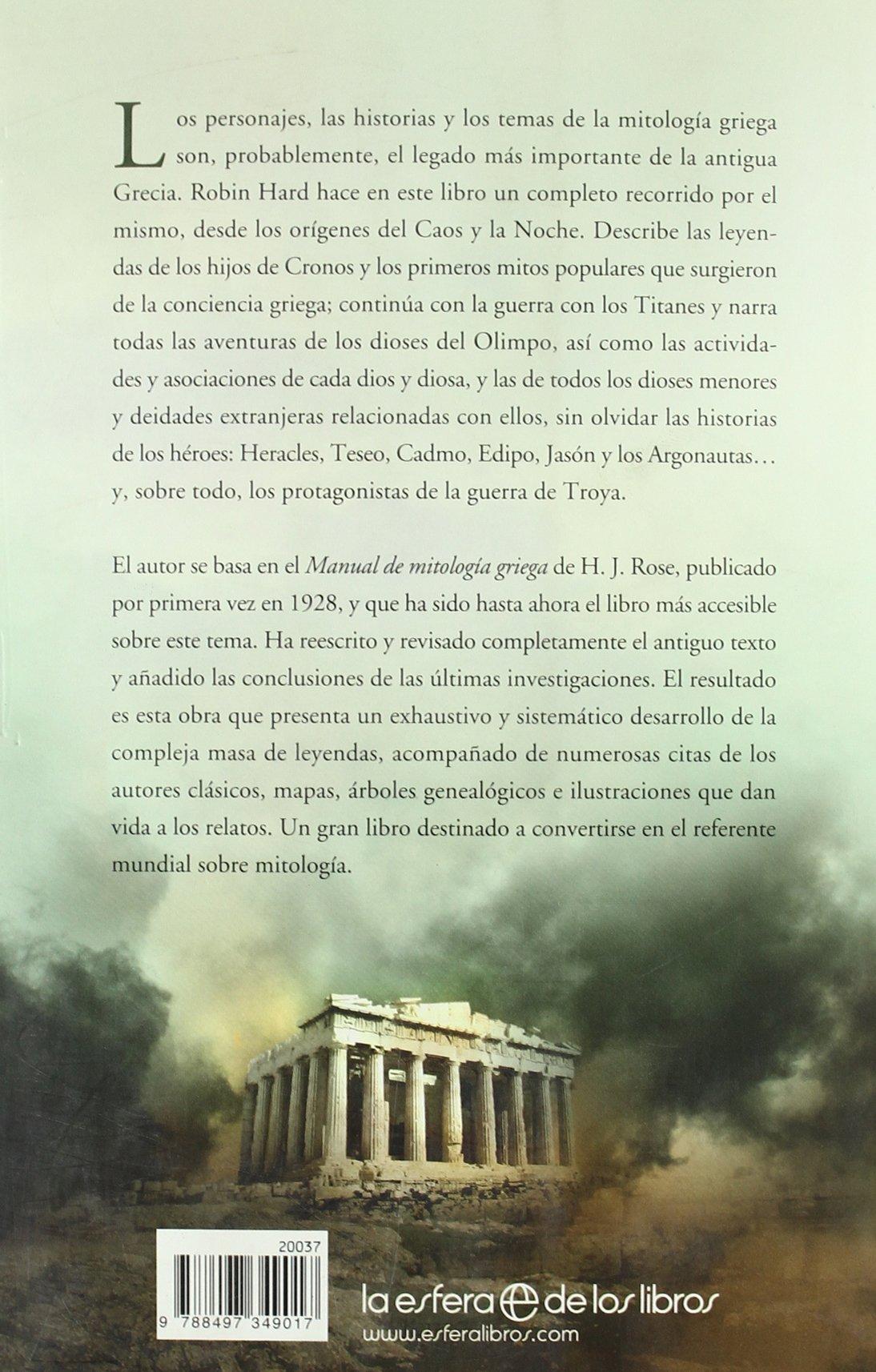 El gran libro de la mitología griega : basado en el manual de mitología  griega de H. J. Rose: Robin Hard: 9788497349017: Amazon.com: Books