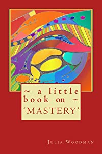 A little book on MASTERY