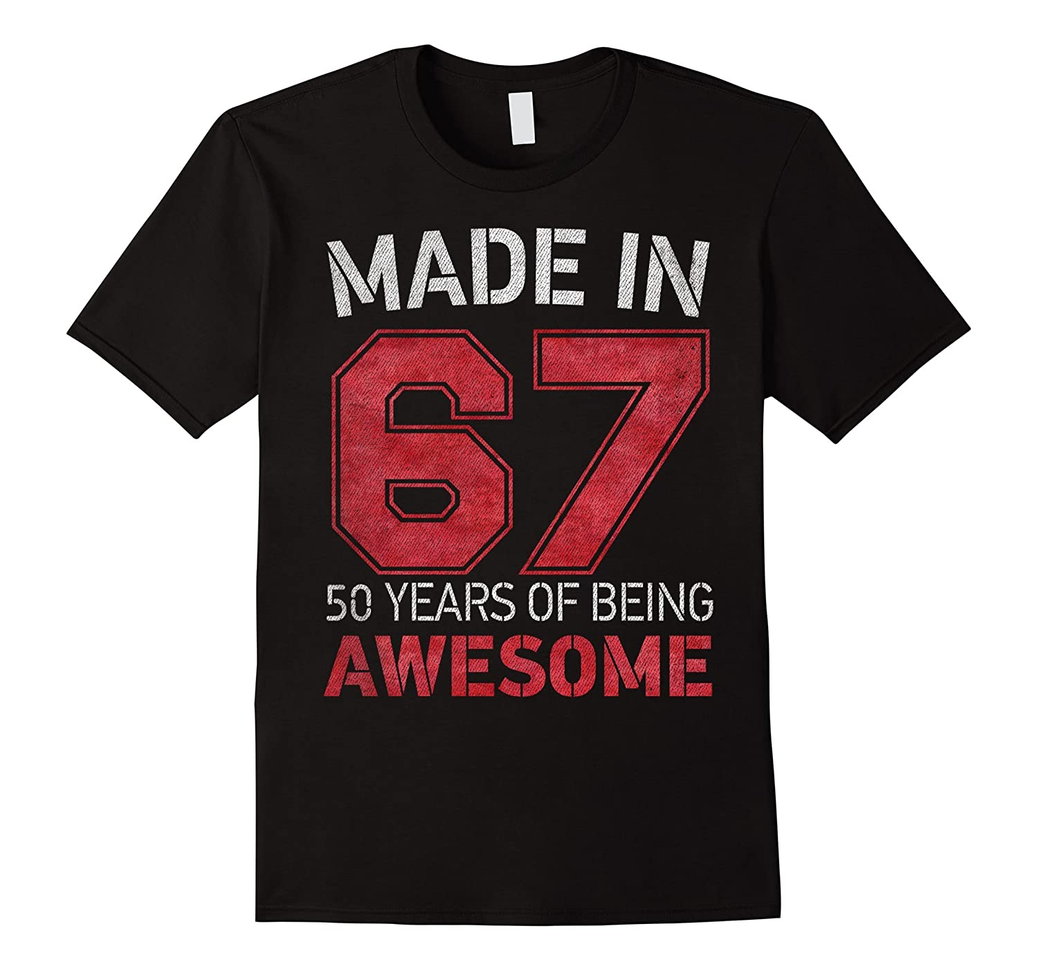 50th Birthday Gift T-Shirt Made In 67 cute 50 yrs old gift-Art