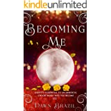 Becoming Me: Young Adult Urban Fantasy (Finding Me Book 3)