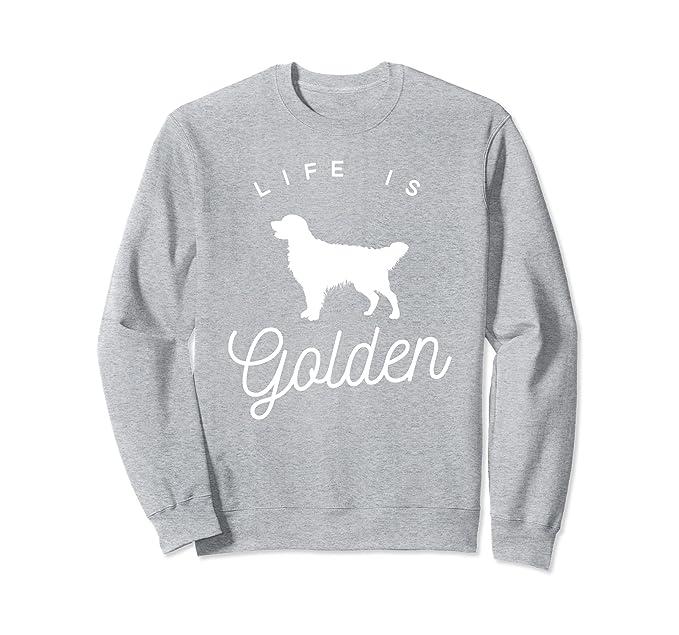 Unisex Life is Golden Sweatshirt for Golden Retriever lovers Large Heather Grey