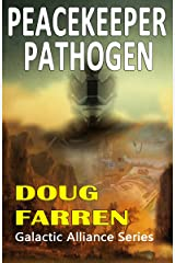 Peacekeeper Pathogen (Galactic Alliance Book 6) Kindle Edition