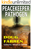 Peacekeeper Pathogen (Galactic Alliance Book 6)