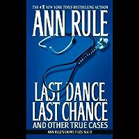 Last Dance, Last Chance (Ann Rule's Crime Files Book 8)