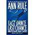 Last Dance, Last Chance (Ann Rule's Crime Files Book 8)