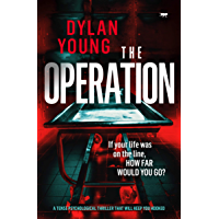The Operation: a tense psychological thriller that will keep you hooked (English Edition)