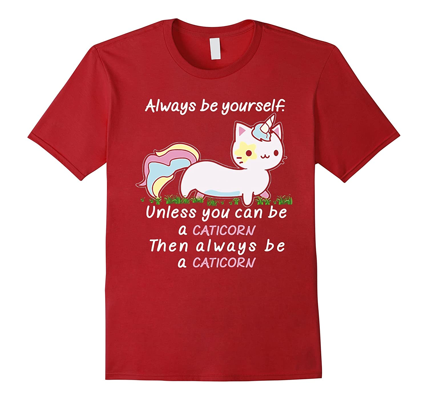 Always Be Yourself - Unless You Can Be A Caticorn-RT