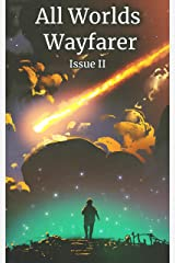 All Worlds Wayfarer: Issue 2: A Speculative Fiction Literary Magazine Kindle Edition